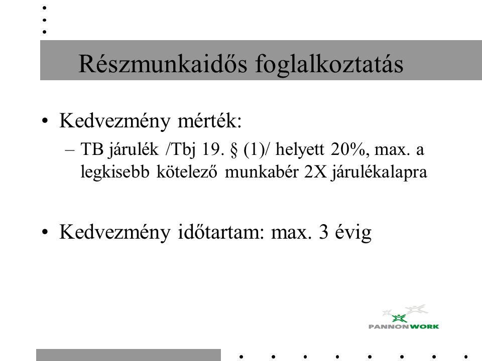 Részmunkaidős foglalkoztatás Kedvezmény mérték: –TB járulék /Tbj 19.