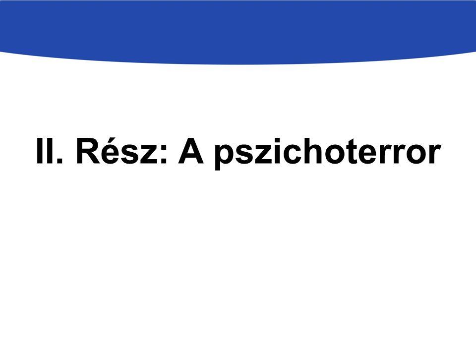 II. Rész: A pszichoterror