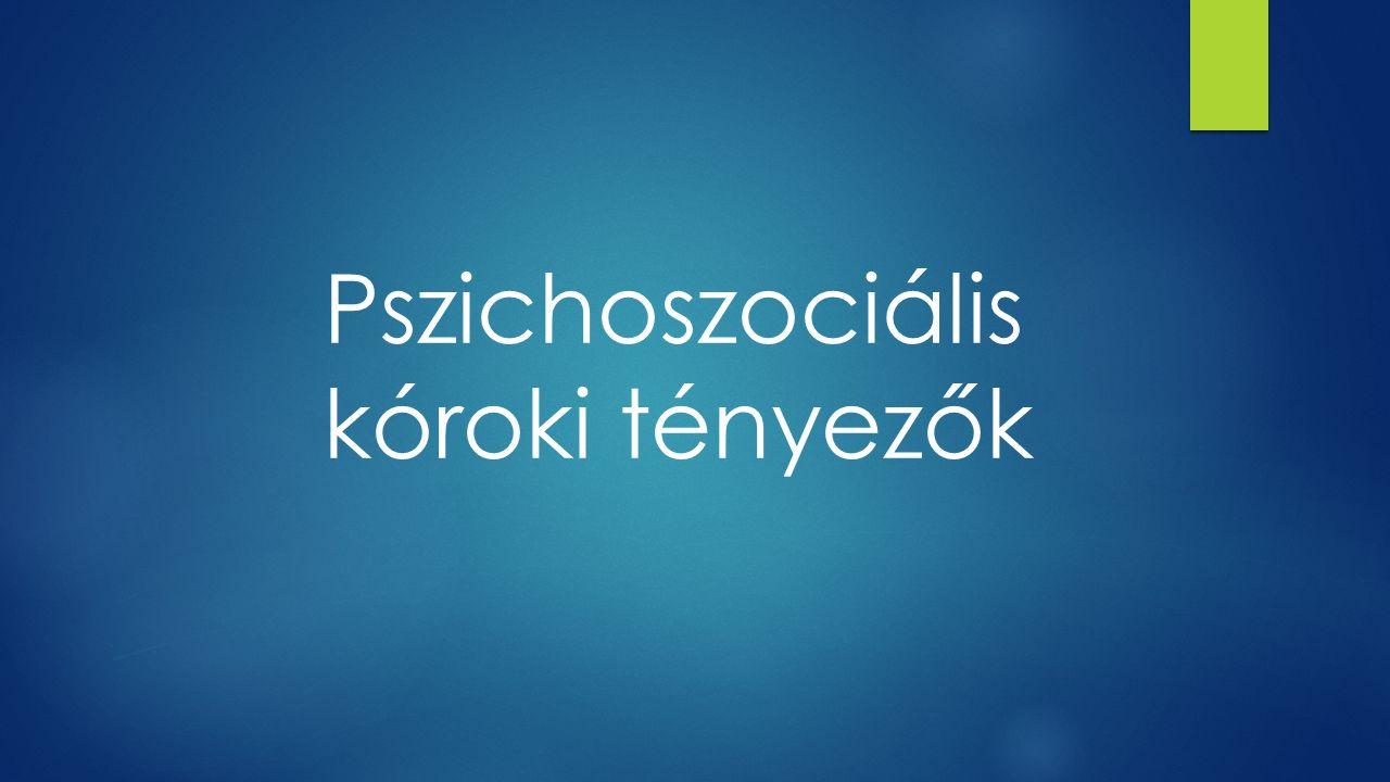 Pszichoszociális kóroki tényezők