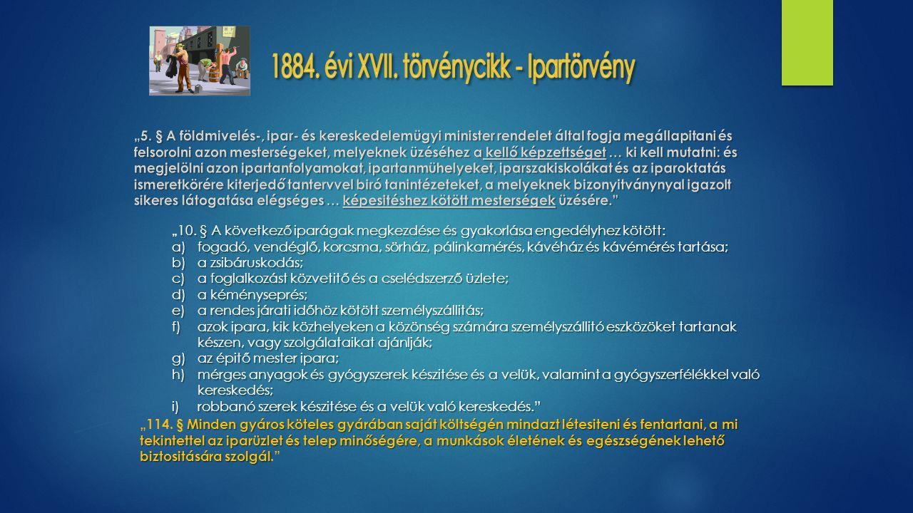 """10. § A következő iparágak megkezdése és gyakorlása engedélyhez kötött: """" 10."""