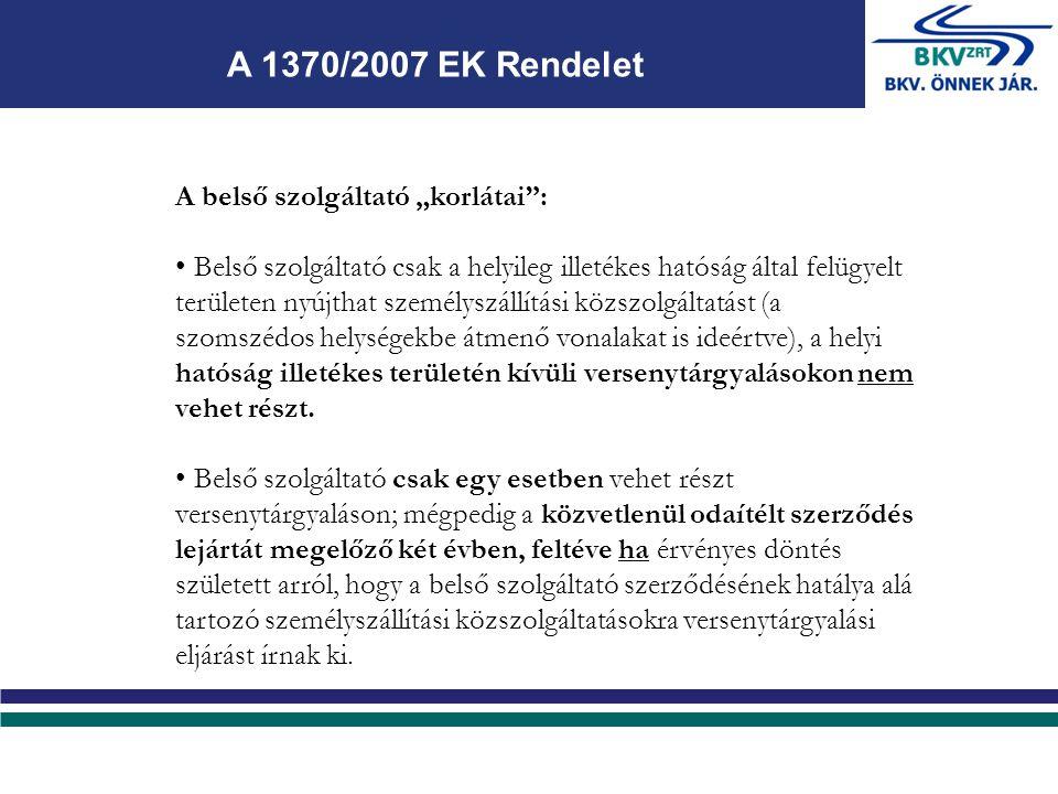 """A belső szolgáltató """"korlátai : Belső szolgáltató csak a helyileg illetékes hatóság által felügyelt területen nyújthat személyszállítási közszolgáltatást (a szomszédos helységekbe átmenő vonalakat is ideértve), a helyi hatóság illetékes területén kívüli versenytárgyalásokon nem vehet részt."""