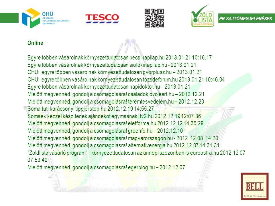 PR SAJTÓMEGJELENÉSEK Online Egyre többen vásárolnak környezettudatosan pecsinapilap.hu 2013.01.21 10:16.17 Egyre többen vásárolnak környezettudatosan siofokinapilap.hu - 2013.01.21.