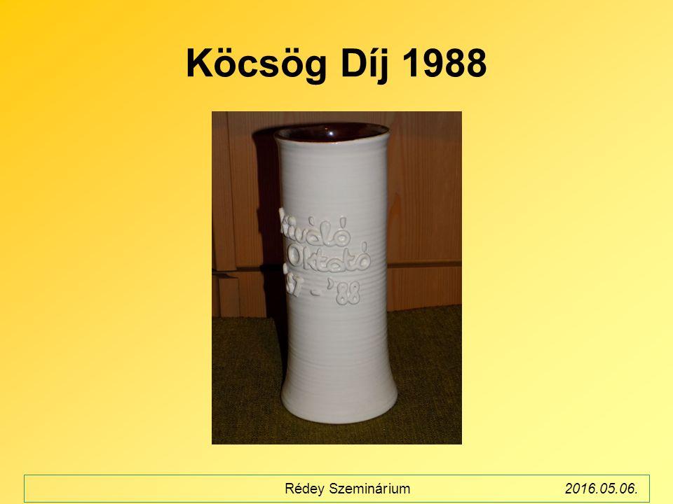 Köcsög Díj 1988 Rédey Szeminárium2016.05.06.