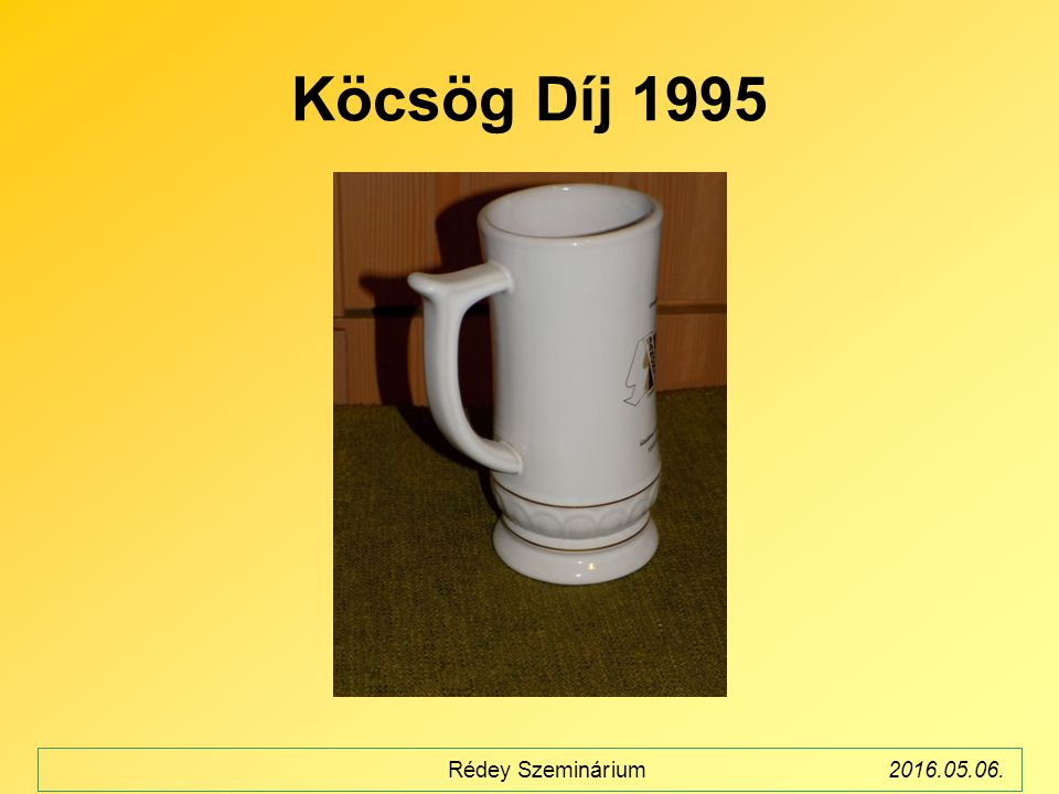 Köcsög Díj 1995 Rédey Szeminárium2016.05.06.