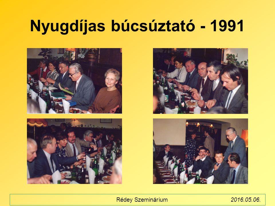 Nyugdíjas búcsúztató - 1991 Rédey Szeminárium2016.05.06.