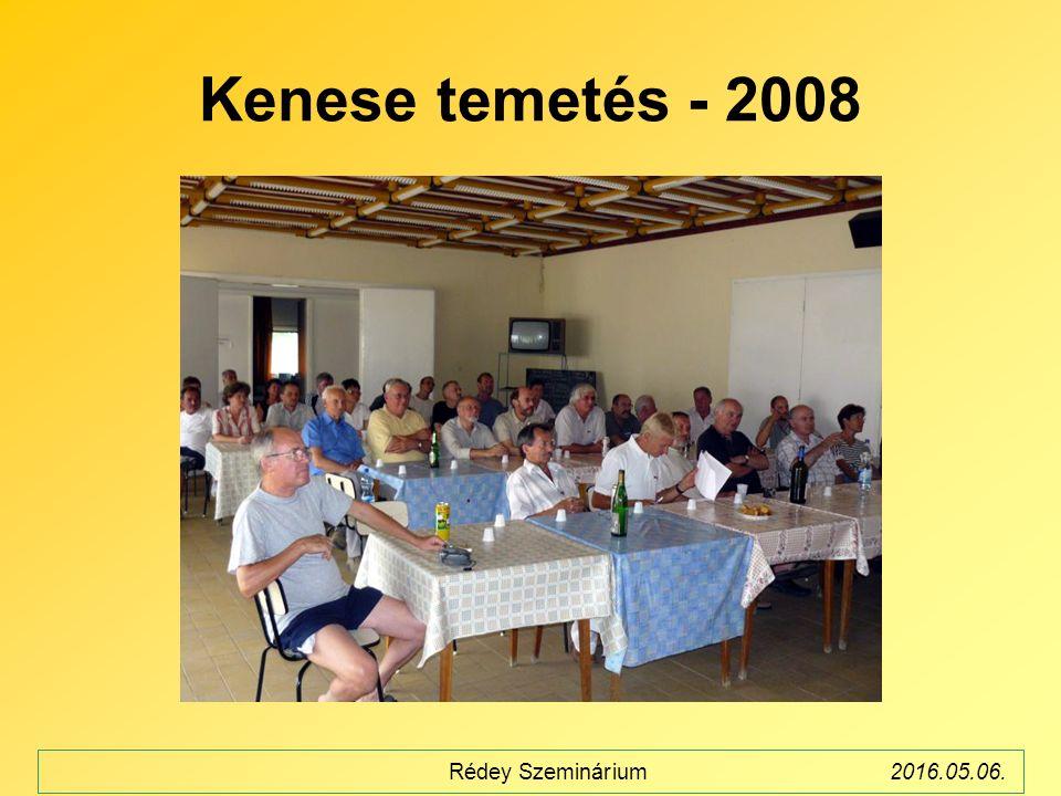 Kenese temetés - 2008 Rédey Szeminárium2016.05.06.