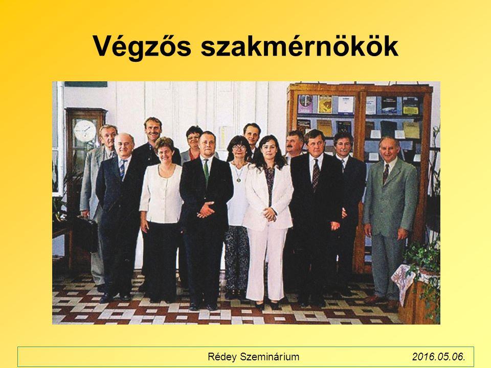 Végzős szakmérnökök Rédey Szeminárium2016.05.06.