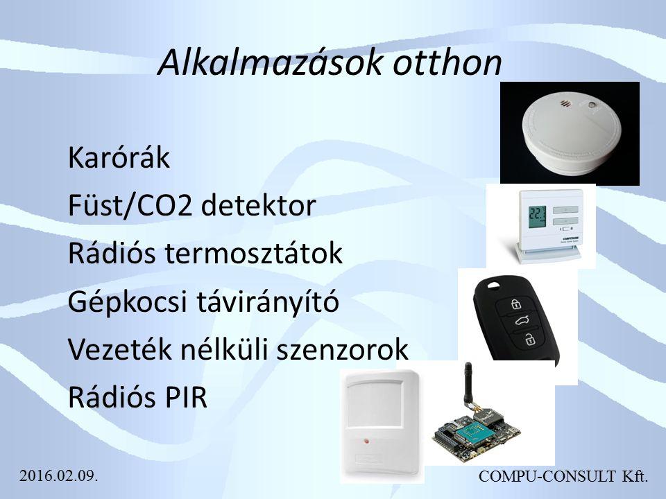 COMPU-CONSULT Kft. Alkalmazások otthon Karórák Füst/CO2 detektor Rádiós termosztátok Gépkocsi távirányító Vezeték nélküli szenzorok Rádiós PIR 2016.02