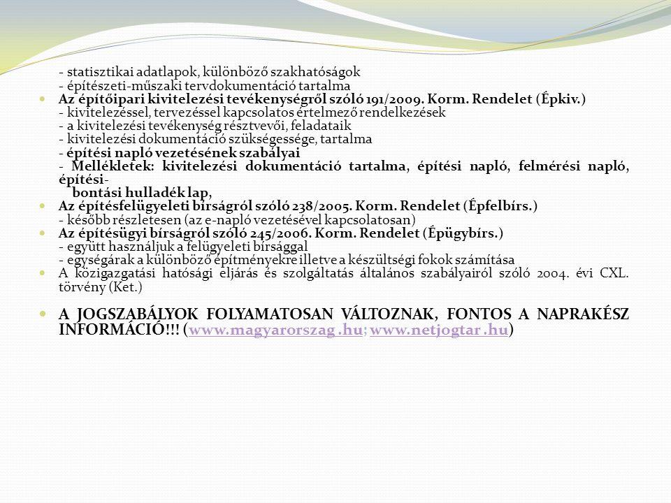 - statisztikai adatlapok, különböző szakhatóságok - építészeti-műszaki tervdokumentáció tartalma Az építőipari kivitelezési tevékenységről szóló 191/2
