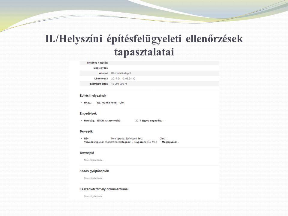 II./Helyszíni építésfelügyeleti ellenőrzések tapasztalatai