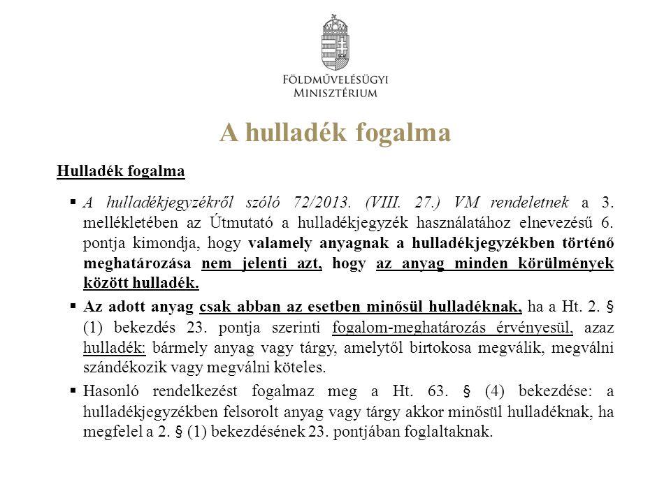 A hulladék fogalma  A hulladékjegyzékről szóló 72/2013.
