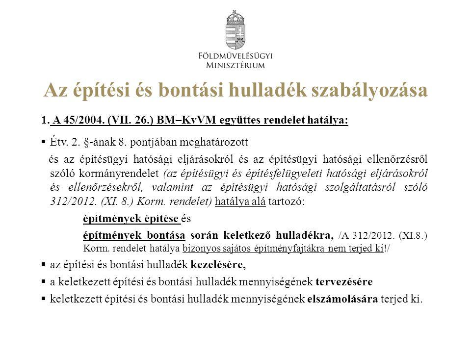 Az építési és bontási hulladék szabályozása 1. A 45/2004.