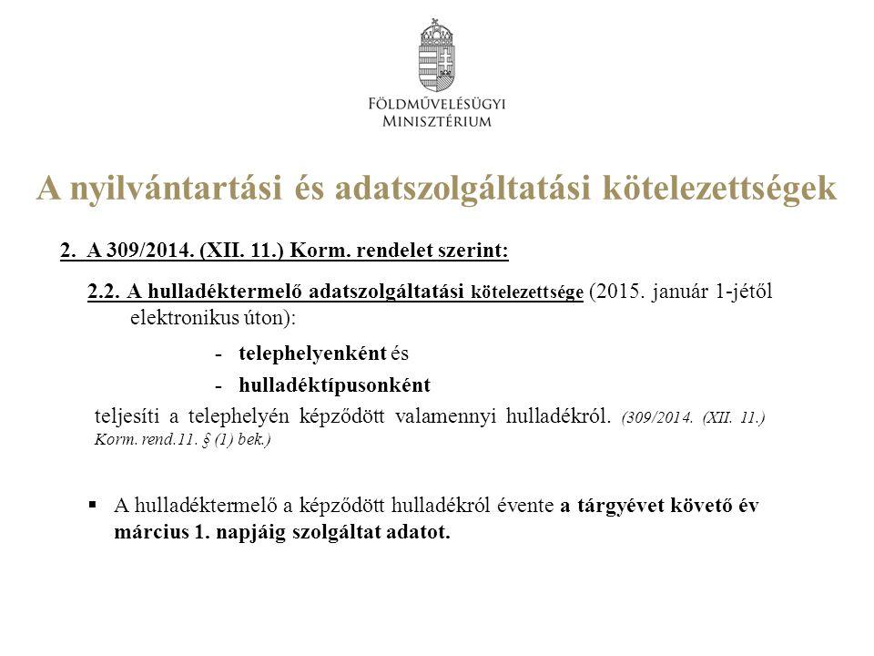 2. A 309/2014. (XII. 11.) Korm. rendelet szerint: 2.2.