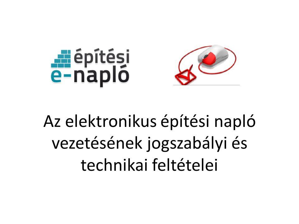 Az elektronikus építési napló vezetésének jogszabályi és technikai feltételei