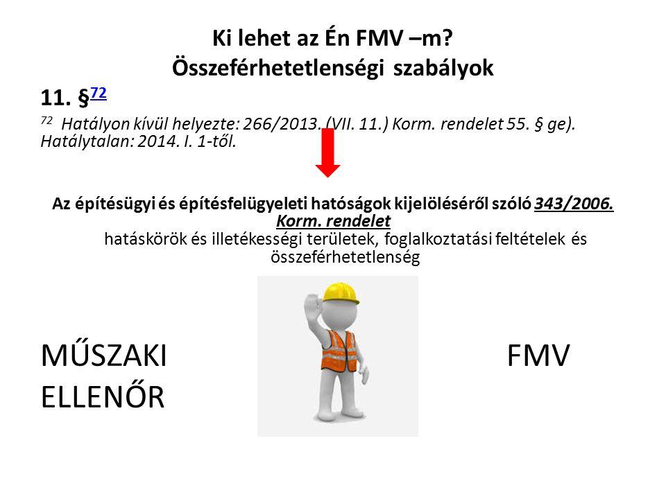 Ki lehet az Én FMV –m. Összeférhetetlenségi szabályok 11.