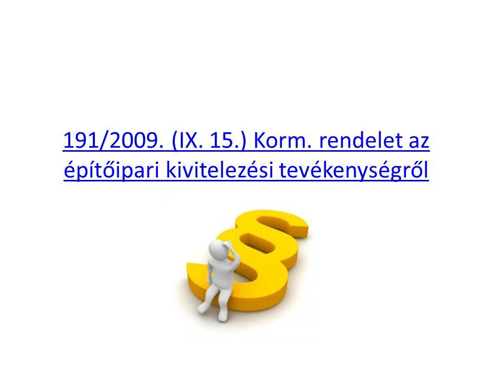 191/2009. (IX. 15.) Korm. rendelet az építőipari kivitelezési tevékenységről