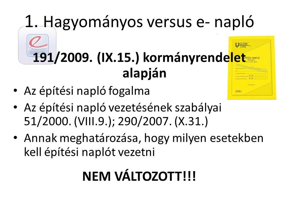 1. Hagyományos versus e- napló 191/2009.