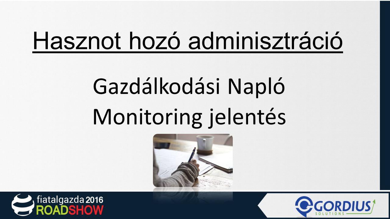 Hasznot hozó adminisztráció Gazdálkodási Napló Monitoring jelentés
