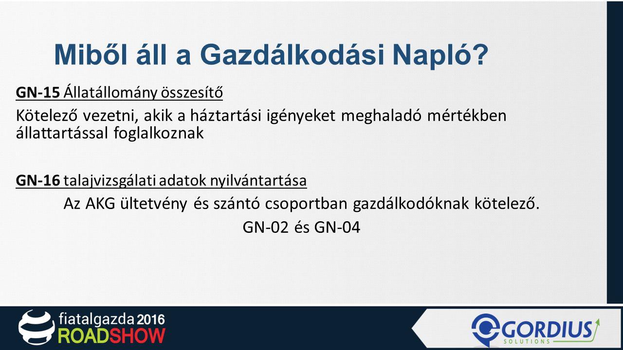 Miből áll a Gazdálkodási Napló? GN-15 Állatállomány összesítő Kötelező vezetni, akik a háztartási igényeket meghaladó mértékben állattartással foglalk