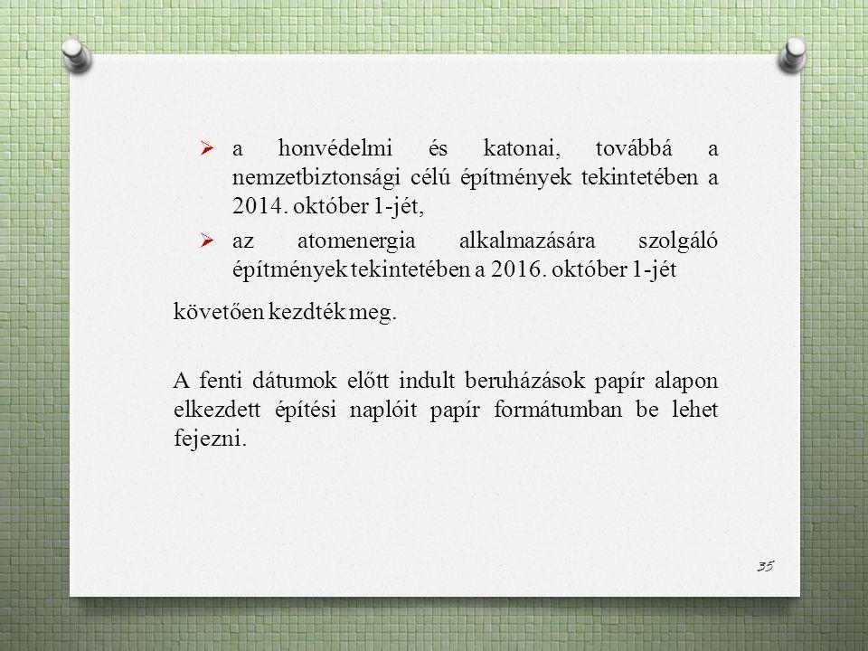  a honvédelmi és katonai, továbbá a nemzetbiztonsági célú építmények tekintetében a 2014.