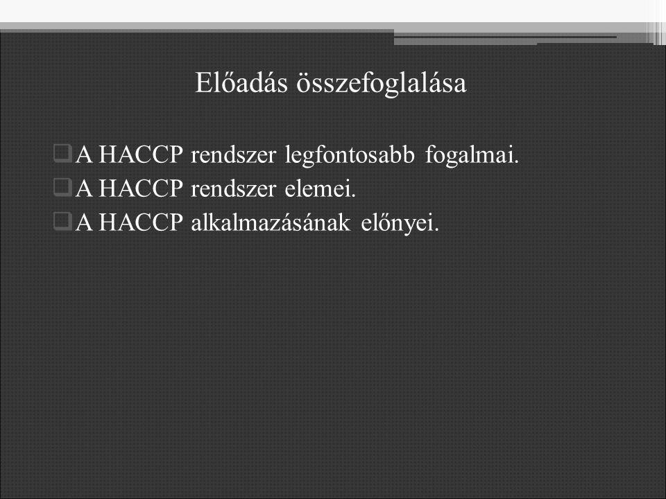  A HACCP rendszer legfontosabb fogalmai.  A HACCP rendszer elemei.