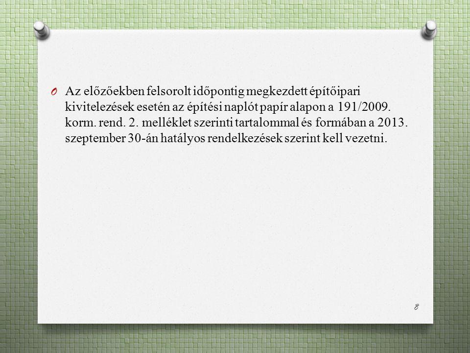 Szankcionálás - építésfelügyeleti bírság O Az építési napló vezetésére vonatkozó követelmények megsértése mellett 2013.