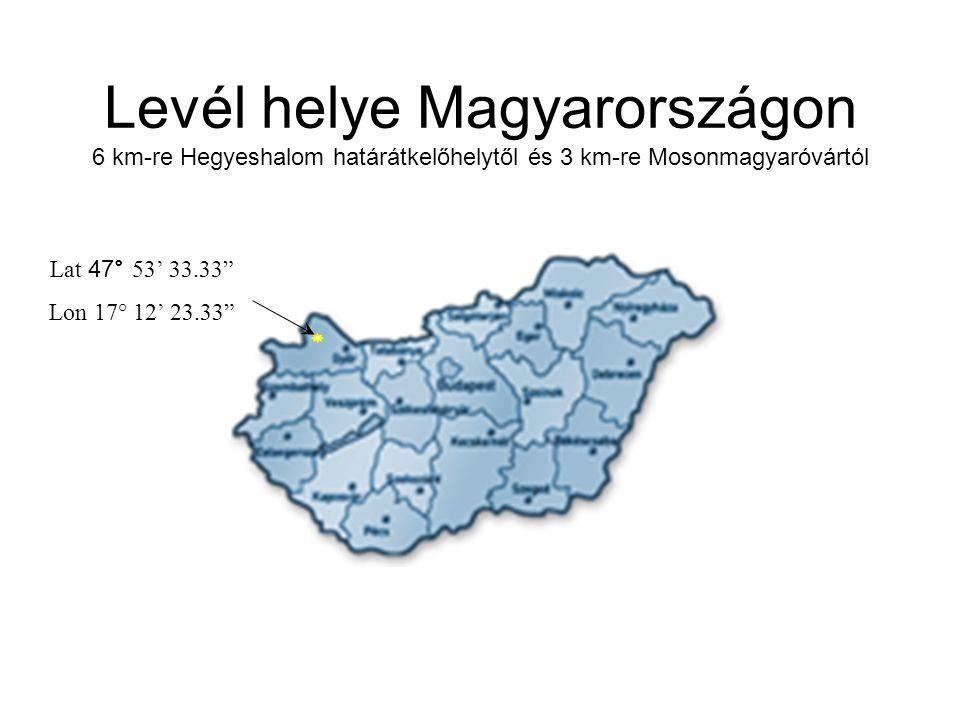 Levél helye Magyarországon 6 km-re Hegyeshalom határátkelőhelytől és 3 km-re Mosonmagyaróvártól Lat 47 ° 53' 33.33 Lon 17° 12' 23.33
