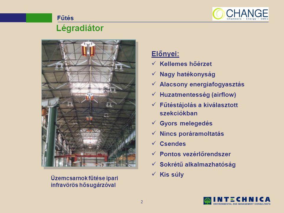 2 Fűtés Légradiátor Üzemcsarnok fűtése ipari infravörös hősugárzóval Előnyei: Kellemes hőérzet Nagy hatékonyság Alacsony energiafogyasztás Huzatmentesség (airflow) Fűtéstájolás a kiválasztott szekciókban Gyors melegedés Nincs poráramoltatás Csendes Pontos vezérlőrendszer Sokrétű alkalmazhatóság Kis súly