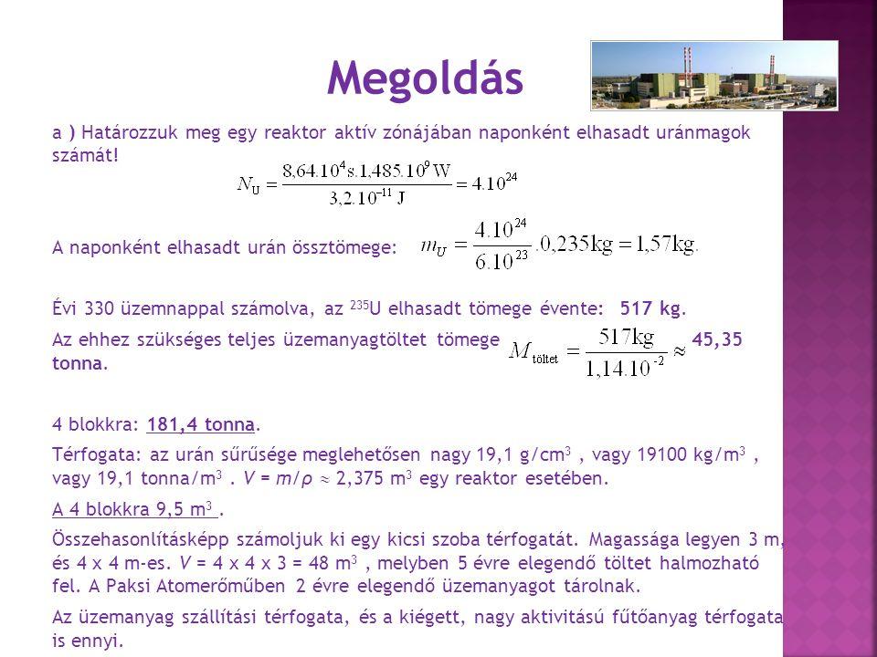 b ) A szükséges szén tömege 4 reaktorblokkra számolva: 6,9.10 6 t.