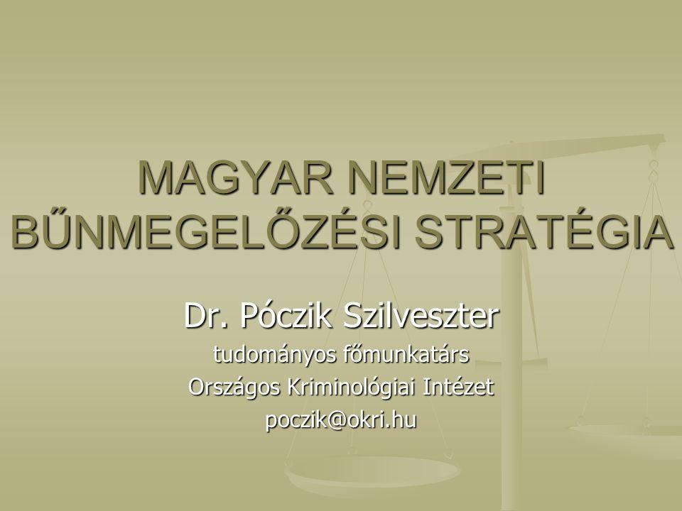 MAGYAR NEMZETI BŰNMEGELŐZÉSI STRATÉGIA Dr.