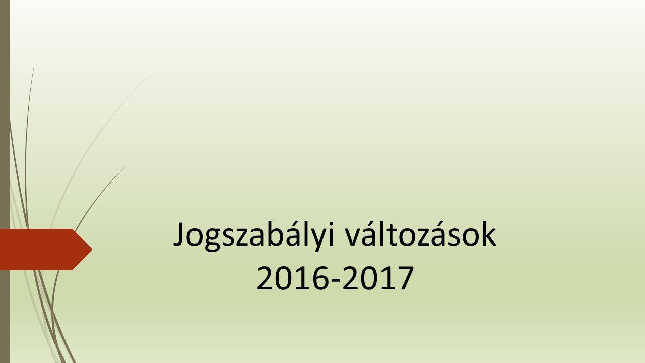 Jogszabályi változások 2016-2017