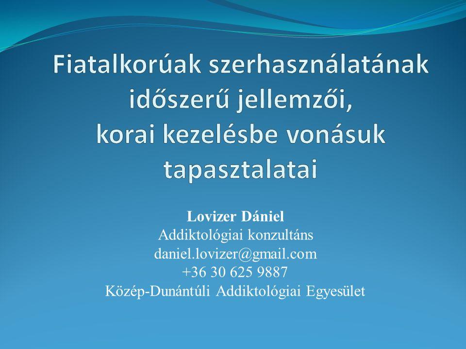 Lovizer Dániel Addiktológiai konzultáns daniel.lovizer@gmail.com +36 30 625 9887 Közép-Dunántúli Addiktológiai Egyesület