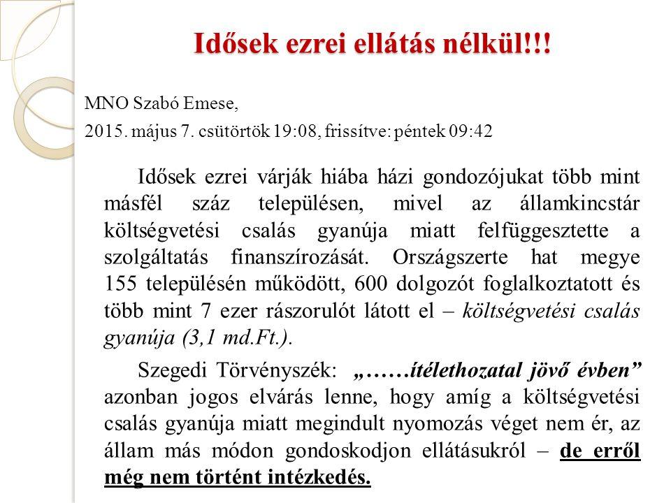 Idősek ezrei ellátás nélkül!!. MNO Szabó Emese, 2015.