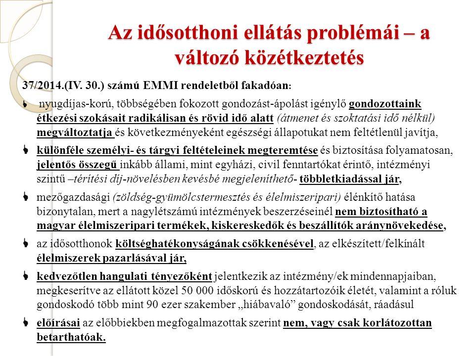 Az idősotthoni ellátás problémái – a változó közétkeztetés 37/2014.(IV.