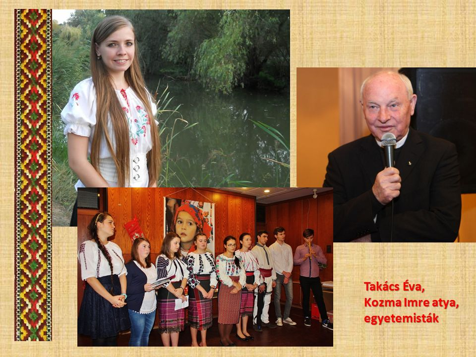 Takács Éva, Kozma Imre atya, egyetemisták