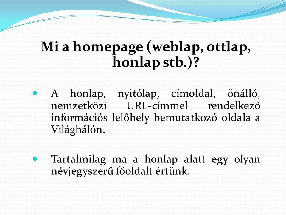 Mi a homepage (weblap, ottlap, honlap stb.).