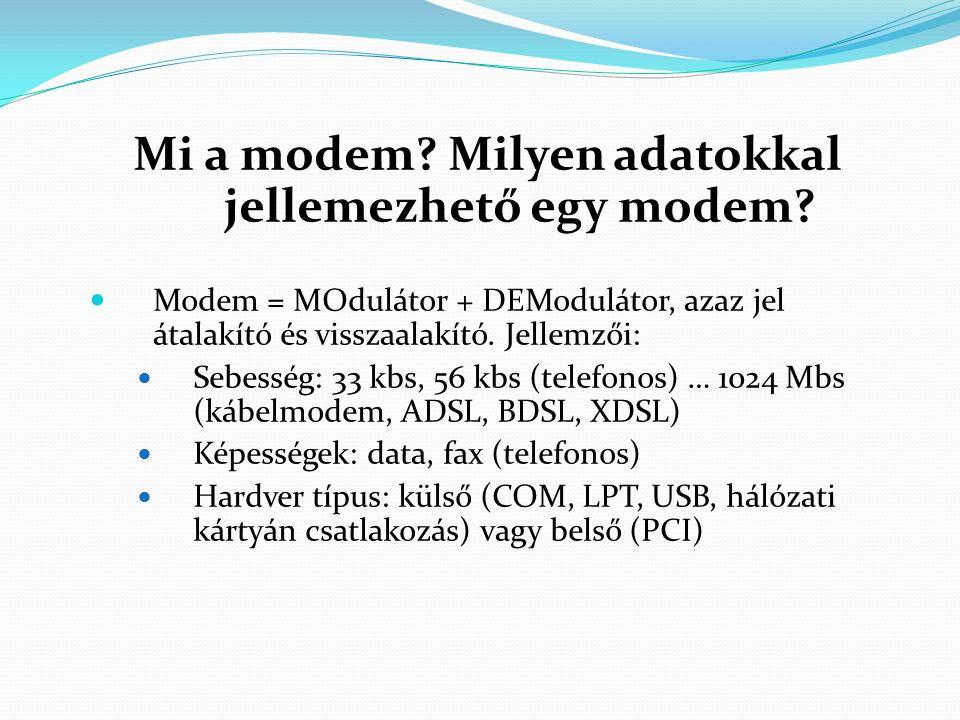 Mi a modem. Milyen adatokkal jellemezhető egy modem.