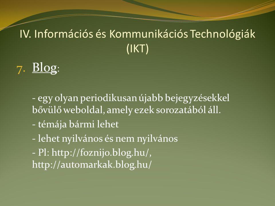 IV. Információs és Kommunikációs Technológiák (IKT) 7.