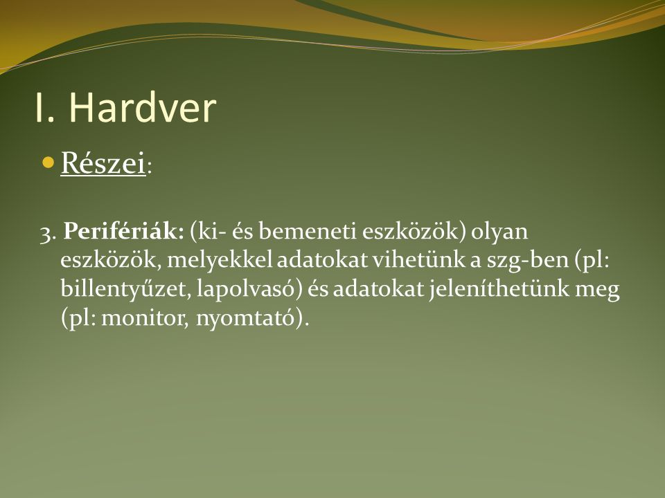 I. Hardver Részei : 3.