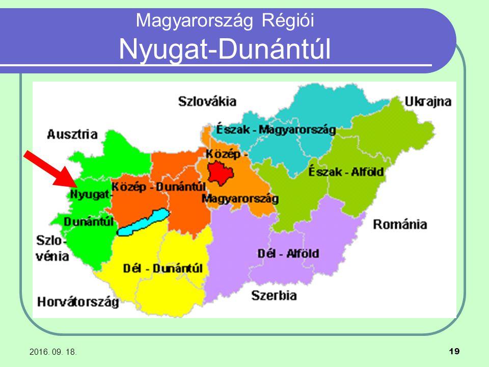 2016. 09. 18. 19 Magyarország Régiói Nyugat-Dunántúl