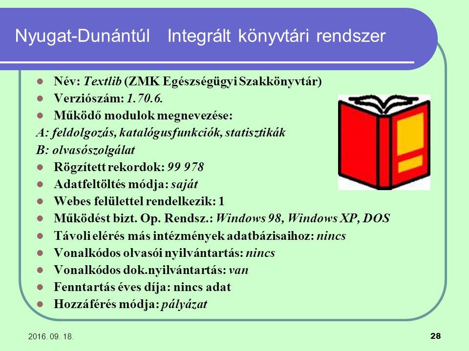 2016. 09. 18. 28 Nyugat-Dunántúl Integrált könyvtári rendszer Név: Textlib (ZMK Egészségügyi Szakkönyvtár) Verziószám: 1.70.6. Működő modulok megnevez