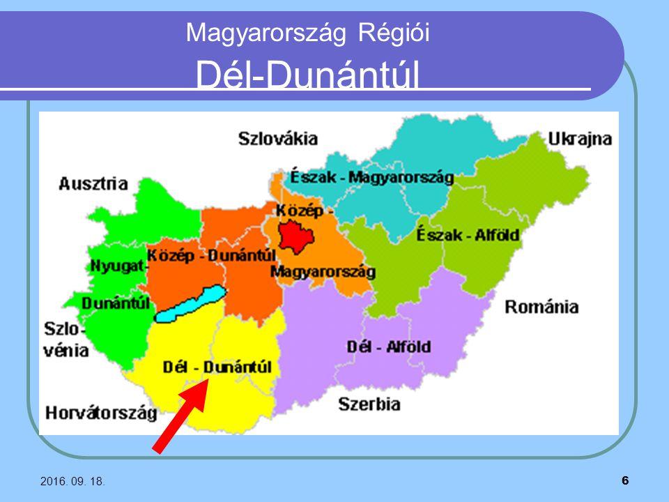 2016. 09. 18. 6 Magyarország Régiói Dél-Dunántúl
