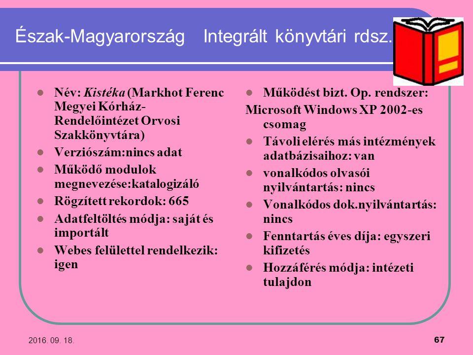 2016. 09. 18. 67 Észak-Magyarország Integrált könyvtári rdsz. Név: Kistéka (Markhot Ferenc Megyei Kórház- Rendelőintézet Orvosi Szakkönyvtára) Verziós