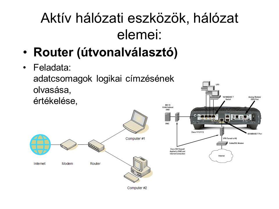 Aktív hálózati eszközök, hálózat elemei: Hub (elosztó) Feladata a munkaállomások, szerverek és egyéb hálózati eszközök közti adatforgalom biztosítása.