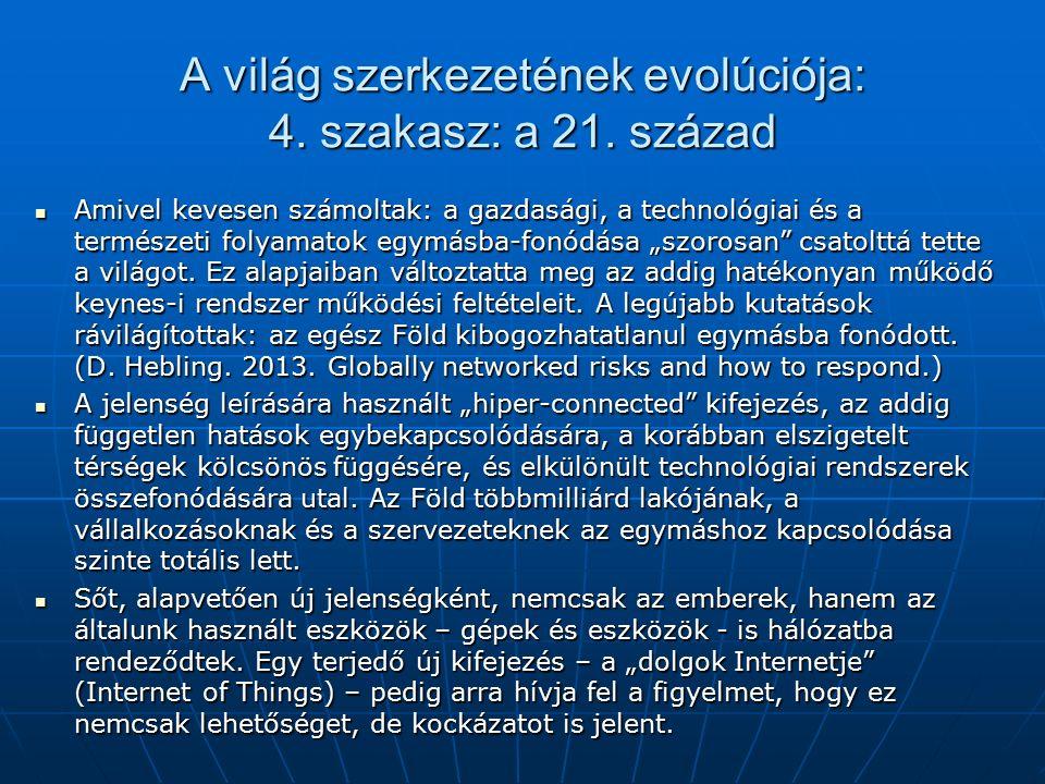 A világ szerkezetének evolúciója: 4. szakasz: a 21.