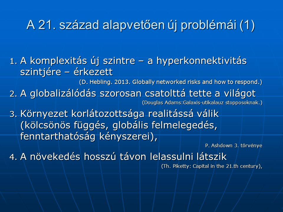 A 21. század alapvetően új problémái (1) 1.