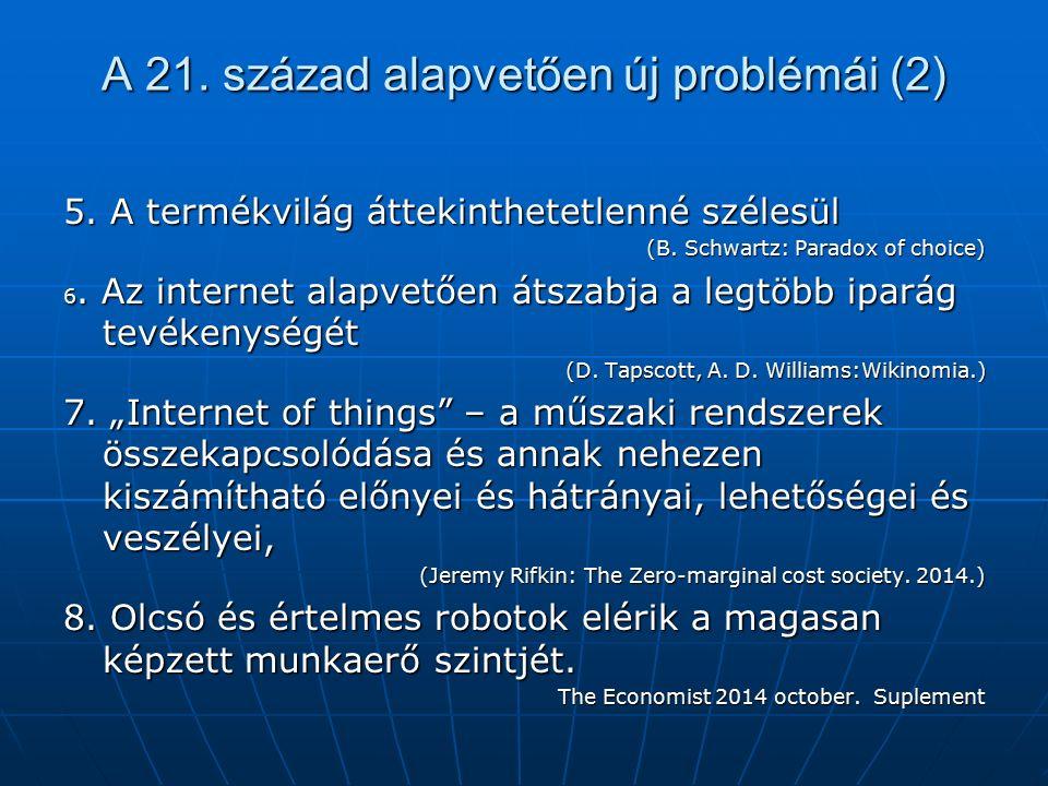 A 21. század alapvetően új problémái (2) 5. A termékvilág áttekinthetetlenné szélesül (B.