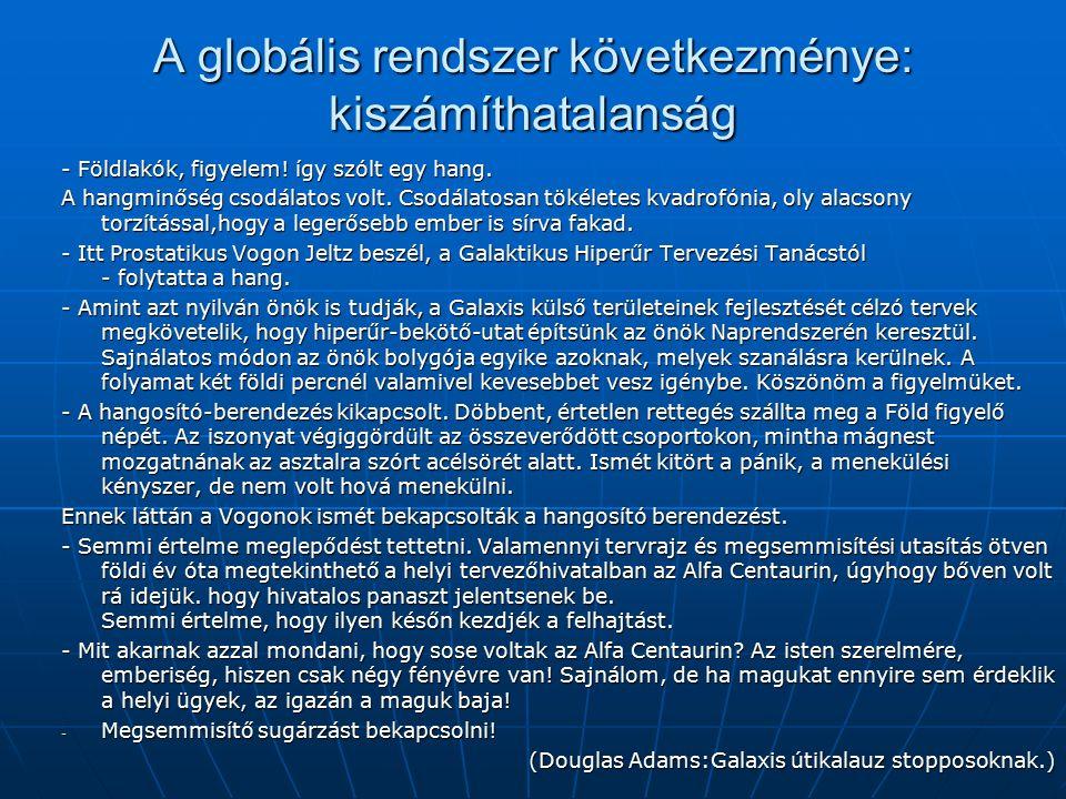 A globális rendszer következménye: kiszámíthatalanság - Földlakók, figyelem.