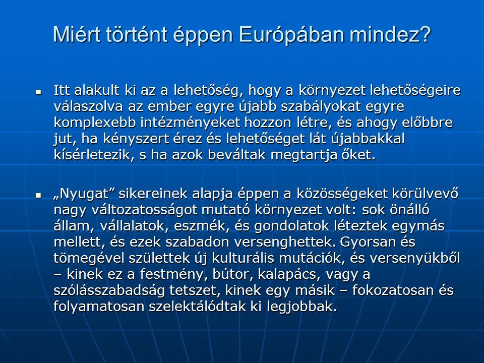 Miért történt éppen Európában mindez.