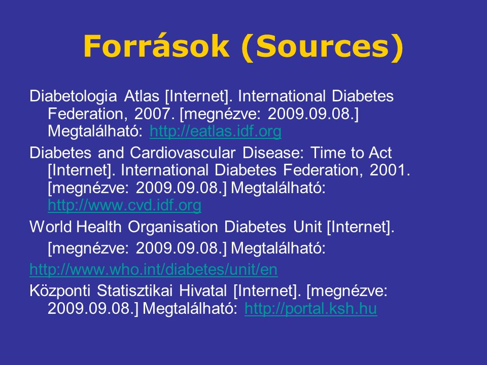Források (Sources) Diabetologia Atlas [Internet]. International Diabetes Federation, 2007.